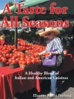 A Taste for all Seasons: A Healthy Blend of Italian and American Cuisines Cover Image