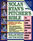 Nolan Ryan's Pitcher's Bible: The Ultimate Guide to Power, Precision, and Long-Term Performance Cover Image