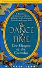 The Dance of Time: The Origins of the Calendar - A Miscellany of History and Myth, Religion and Astronomy, Festivals and Feast D Cover Image