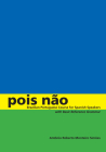 Pois Não: Brazilian Portuguese Course for Spanish Speakers, with Basic Reference Grammar Cover Image