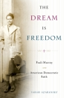 The Dream Is Freedom Cover Image