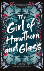 The Girl of Hawthorn and Glass (Metamorphosis #1) Cover Image