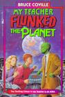 My Teacher Flunked the Planet Cover Image