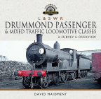 L & S W R Drummond Passenger and Mixed Traffic Locomotive Classes: A Survey and Overview (Locomotive Portfolios) Cover Image