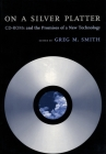 On a Silver Platter: CD-ROMs and the Promises of a New Technology Cover Image