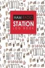 Ham Radio Station Log Book: Amateur Radio Log, Ham Radio Log Book, Ham Radio Book, Ham Radio Logbook, Cute Coffee Cover Cover Image
