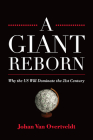 A Giant Reborn: Why the US Will Dominate the 21st Century Cover Image