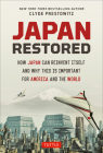 Japan Restored: How Japan Can Reinvent Itself and Why This Is Important for America and the World Cover Image
