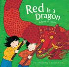 Red Is a Dragon: A Book of Colors Cover Image
