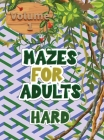 Mazes for adults: These volume 1 mazes give you hours of fun, stress relief and relaxation! Cover Image