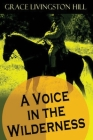 A Voice in the Wilderness (Annotated) Cover Image