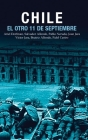 Chile: El Otro 11 de Septiembre: Una Antología Acerca del Golpe de Estado En 1973 (Ocean Sur) Cover Image