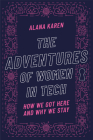 The Adventures of Women in Tech: How We Got Here and Why We Stay Cover Image