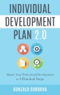 Individual Development Plan 2.0: Master Your Professional Development in 4 Practical Steps Cover Image