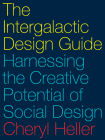 The Intergalactic Design Guide: Harnessing the Creative Potential of Social Design Cover Image