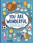 You Are Wonderful: A Coloring Book That Thinks You Are Pretty Darn Cool Cover Image