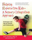 Helping Hyperactive Kids ? a Sensory Integration Approach: Techniques and Tips for Parents and Professionals Cover Image