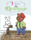 I Am a Masterpiece: An Inspirational Kids Coloring Book Gift To Teach Thankfulness and Positivity through Positive Affirmations Cover Image