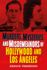 Murders, Mysteries, and Misdemeanors of Hollywood and Los Angeles (America Through Time) Cover Image