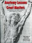 Anatomy Lessons from the Great Masters: 100 Great Figure Drawings Analyzed Cover Image