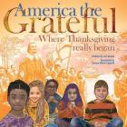 America the Grateful: Where Thanksgiving Really Began Cover Image