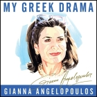 My Greek Drama Lib/E: Life, Love, and One Woman's Olympic Effort to Bring Glory to Her Country Cover Image