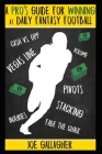 A Pro's Guide for Winning at Daily Fantasy Football Cover Image