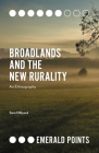 Broadlands and the New Rurality: An Ethnography (Emerald Points) Cover Image