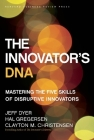 The Innovator's DNA: Mastering the Five Skills of Disruptive Innovators Cover Image