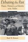 Debating the Past: Music, Memory, and Identity in the Andes Cover Image