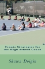 Tennis Strategies for the High School Coach Cover Image