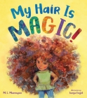 My Hair is Magic! Cover Image