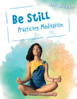 Be Still: Practicing Meditation (Just Breathe) Cover Image
