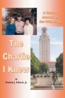 The Charlie I Knew: A Factual Account of Our Friendship Cover Image