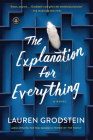 The Explanation for Everything: A Novel Cover Image