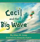 Cecil and the Big Wave (Cecil the Littlest Ant) Cover Image