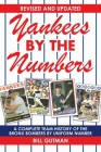 Yankees by the Numbers: A Complete Team History of the Bronx Bombers by Uniform Number Cover Image