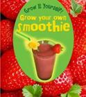 Grow Your Own Smoothie Cover Image