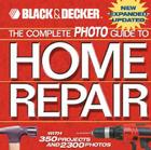 Black & Decker The Complete Photo Guide to Home Repair: With 350 Projects and 2,300 Photos Cover Image