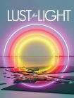 Lust for Light: Illuminated Works Cover Image