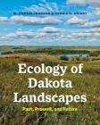Ecology of Dakota Landscapes: Past, Present, and Future Cover Image