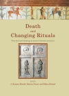 Death and Changing Rituals: Function and Meaning in Ancient Funerary Practices (Studies in Funerary Archaeology #7) Cover Image