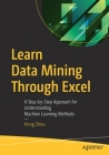 Learn Data Mining Through Excel: A Step-By-Step Approach for Understanding Machine Learning Methods Cover Image