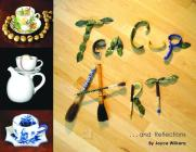 Teacup Art... and Reflections Cover Image