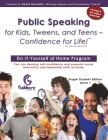 Public Speaking for Kids, Tweens, and Teens - Confidence for Life! Cover Image