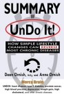 Summary of Undo It!: How Simple Lifestyle Changes Can Reverse Most Chronic Diseases: A Comprehensive Summary to the Book of Dean Ornish M.D Cover Image