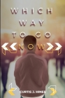 Which Way To Go Now Cover Image