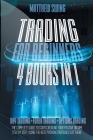 Trading for Beginners: 4 Books in One: Day Trading + Forex Trading + Options Trading The Complete Guide to Start Creating Your Passive Income Cover Image