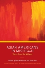 Asian Americans in Michigan: Voices from the Midwest (Great Lakes Books) Cover Image