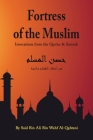 Fortress of the Muslim: Invocations from the Quran and the Sunnah (6